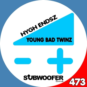 YOUNG BAD TWINZ - Hygh Endsz