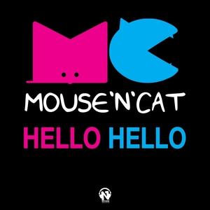 MOUSE N CAT - Hello Hello