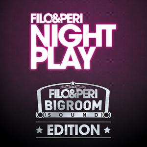FILO & PERI - Nightplay (Bigroom Sound edition)