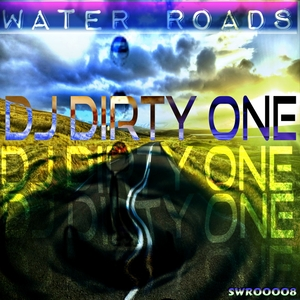 DJ DIRTY ONE - Water Roads