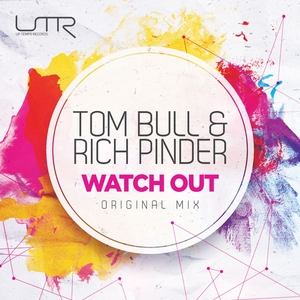 BULL, Tom/RICH PINDER - Watch Out