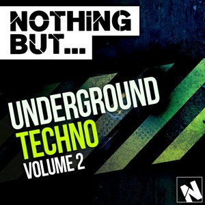 VARIOUS - Nothing But Underground Techno Vol 2