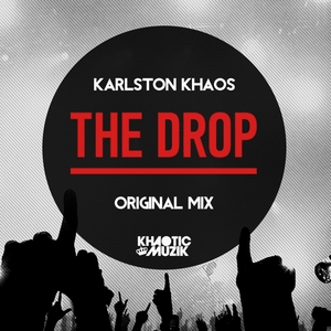 KHAOS, Karlston - The Drop