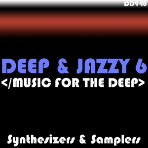SYNTHESIZERS/SAMPLERS - Deep & Jazzy 6 (Music For The Deep)