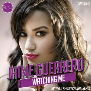 GUERRERO, Jaime - Watching Me