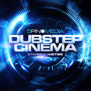 5PIN MEDIA - Dubstep Cinema Starring Histibe (Sample Pack WAV/APPLE)