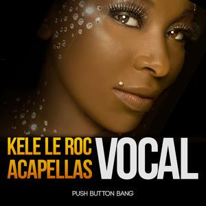 LE ROC, Kele - Vocal Acapellas (Sample Pack WAV/APPLE/LIVE)