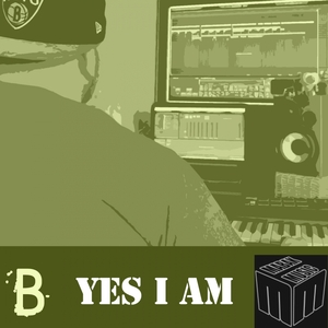 B - Yes I AM
