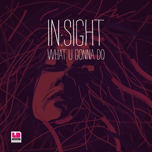 IN:SIGHT - What U Gonna Do