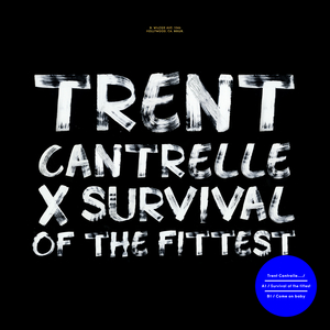CANTRELLE, Trent - Survival Of The Fittest