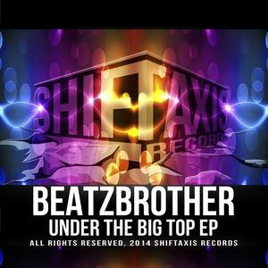 BEATZBROTHER - Under The Big Top