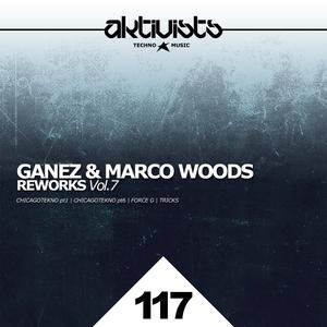 MARCO/WOODS GANEZ - Reworks Vol 7