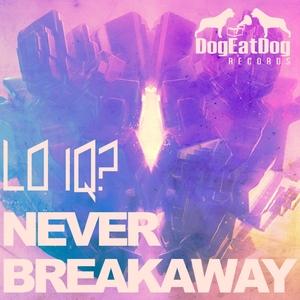LO IQ - Never Breakaway