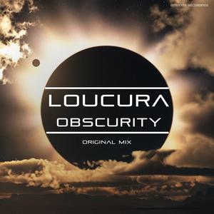 LOUCURA - Obscurity