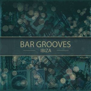 VARIOUS - Bar Grooves Ibiza Vol 1 (Finest Selection Of Latest White Isle Deep House Tunes)