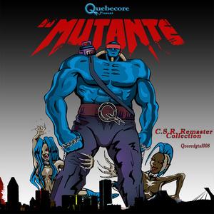 DJ MUTANTE - CSR Remaster Collection