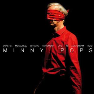 POPS, Minny - Drastic Measures Drastic Movement (Live In Amsterdam 2012)