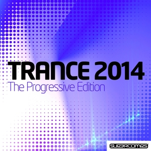 VARIOUS - Trance 2014 The Progressive Edition