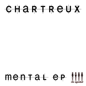 CHARTREUX - Mental EP
