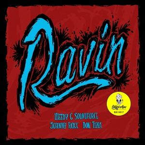 WEEDY G SOUNDFORCE/JOHNNY ROXX/DON TIPPA - Ravin