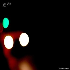 DEE C'RELL - Drei