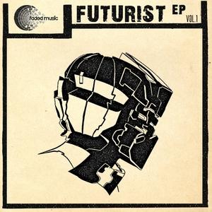 FADE/HISTIBE/ROBUSTUS/KOSS/KAI/ATIC/ALCRANI - Futurist EP