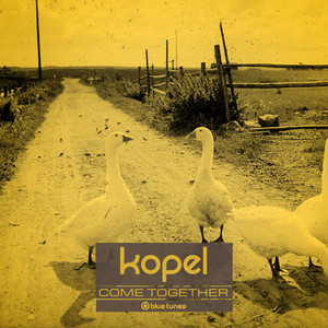 KOPEL - Come Together