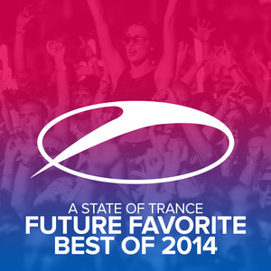 VARIOUS - A State Of Trance Future Favorite Best Of 2014