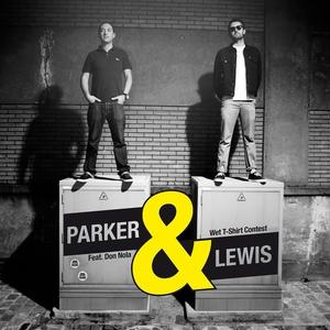 PARKER & LEWIS feat DON NOLA - Wet T Shirt Contest