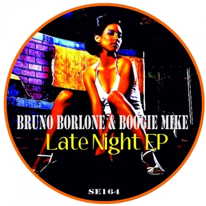 BORLONE, Bruno/BOOGIE MIKE - Late Night