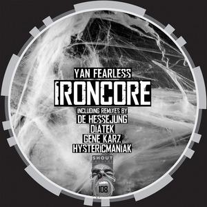 FEARLESS, Yan - Ironcore