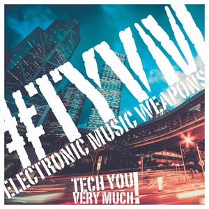 VARIOUS - #TYVM (Electronic Music Weapons)