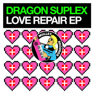 DRAGON SUPLEX - Love Repair EP