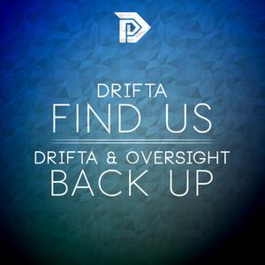 DRIFTA/OVERSIGHT - Find Us/Back Up