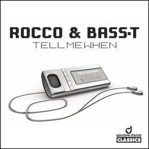 ROCCO/BASS T - Tell Me When (remixes)