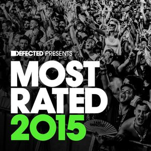 VARIOUS - Defected Presents Most Rated 2015
