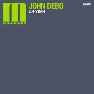 DEBO, John - Uh Yeah (remixes)