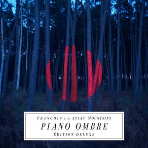 FRANCOIS/THE ATLAS MOUNTAINS - Piano Ombre (edition deluxe)