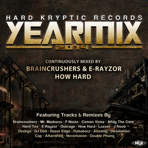 VARIOUS - Hard Kryptic Records Yearmix 2014 Continuously Mixed By Braincrushers E Rayzor & How Hard