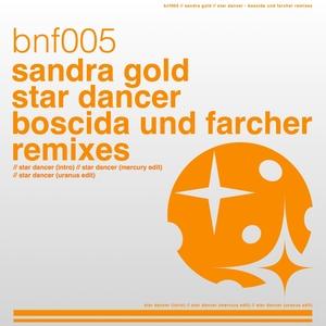 SANDRA GOLD - Star Dancer Boscida Und Farcher (remixes)