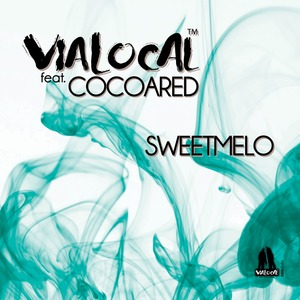 VIALOCAL feat COCOARED - Sweetmelo (remixes)