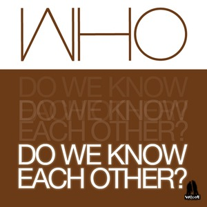 WHO - Do We Know Each Other