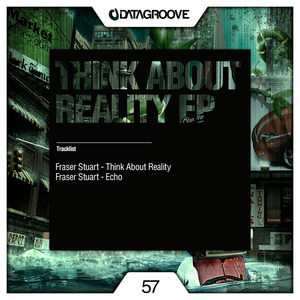 FRASER STUART - Think About Reality EP