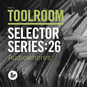 AUDIOWHORES - Toolroom Selector Series: 26 Audiowhores