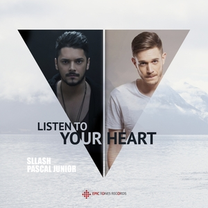 SLLASH/PASCAL JUNIOR - Listen To Your Heart