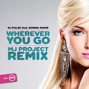 DJ PULSE feat DONNA MARIE - Wherever You Go (MJ Project remix)