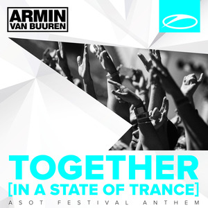 VAN BUUREN, Armin - Together (In A State Of Trance) [A State Of Trance Festival Anthem]
