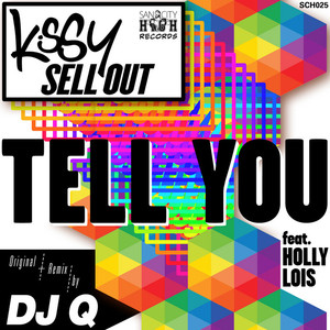 KISSY SELL OUT feat HOLLY LOIS - Tell You