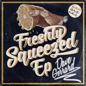 GERRARD, Dave - Freshly Squeezed EP
