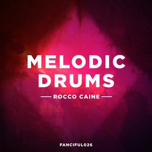 CAINE, Rocco - Melodic Drums